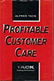 Profitable Customer Care, Alfred Tack, 0750603968