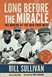 img - for Long Before The Miracle: The Making of the New York Mets book / textbook / text book