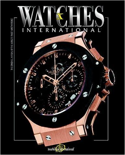 Watches International: Volume X