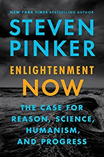 Book Cover: Enlightenment Now: The Case for Reason, Science, Humanism, and Progress