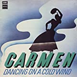 Carmen : Dancing On A Cold Wind [Vinyl]