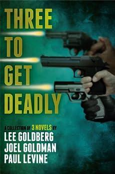 Three To Get Deadly by [Goldman, Joel, Levine, Paul, Goldberg, Lee]
