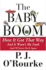 The Baby Boom: How It Got That Way...And It Wasn't My Fault...And I'll Never Do It Again... Paperback
