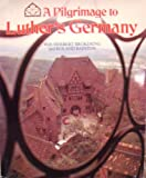 img - for A Pilgrimage to Luther's Germany book / textbook / text book