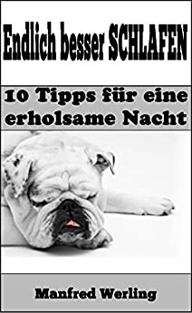 endlich besser schlafen 10 tipps f r eine erholsame nacht german edition ebook. Black Bedroom Furniture Sets. Home Design Ideas