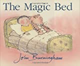 The Magic Bed, John Burningham, 0375824235