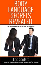 Body Language Secrets Revealed: How Cognitive Science Can Help You Shape Your Interactions