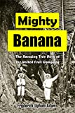 Mighty Banana: The Amazing True Story of  the United Fruit Company (1914)