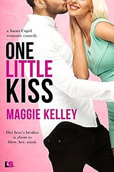 One Little Kiss (Smart Cupid) by [Kelley, Maggie]