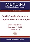 On the Steady Motion of a Coupled System Solid-Liquid, Josef Bemelmans and Giovanni P. Galdi, 0821887734