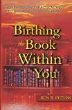 Birthing the Book Within You, Ben Peters, 0978988426