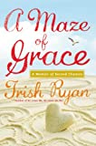 A Maze of Grace, Trish Ryan, 0446545813