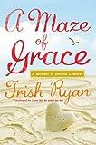 A Maze of Grace, Trish Ryan, 0446545813