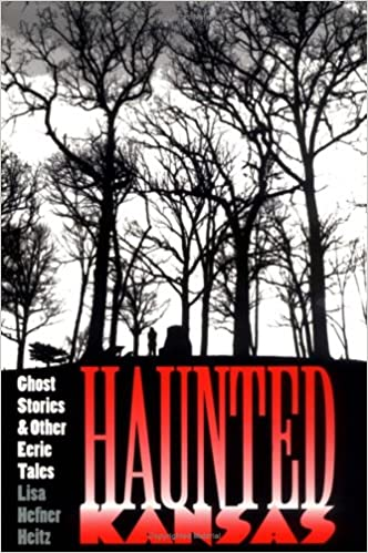 Haunted Kansas Paperback – October 31, 1997 by Lisa Hefner Heitz (Author)
