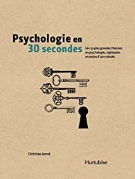 Psychologie en 30 secondes par Christian Jarrett