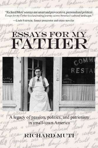 Essays for my Father: A legacy of passion, politics, and patriotism in small-town America. PDF