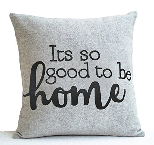Its So Good to Be Home Pillowcases, Christmas Pillow Cover, Housewarming, 16x16, Christmas Gift