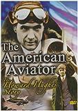 The Howard Hughes Story - The American Aviator [DVD]