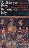 History of Early Renaissance Italy: From the Mid-thirteenth to the Mid-fifteenth Century
