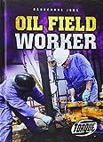 Oil Field Worker (Dangerous Jobs) by Bowman, Chris (2014) Hardcover