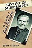 img - for Living in Mississippi: The Life and Times of Evans Harrington book / textbook / text book