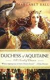 Duchess of Aquitaine, Margaret Ball, 0312369484