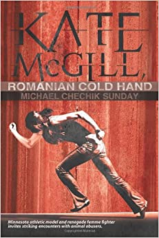 Book Kate McGill, Romanian Cold Hand: Minnesota Renegade Femme Fighter Seeks