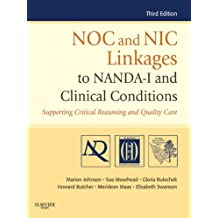 NOC and NIC Linkages to NANDA-I and Clinical Conditions - E-Book: Nursing Diagnosis, Outcomes, and Inverventions (NANDA, NOC, and NIC Linkages)