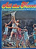 All the Moves : A History of College Basketball, Isaacs, Neil David, 0397010451