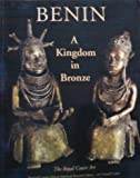 Benin, a Kingdom in Bronze: The Royal Court Art