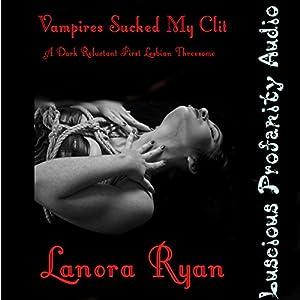 Vampires Sucked My Clit Audiobook
