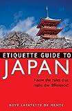 Etiquette Guide to Japan, Boye Lafayette De Mente, 0804834172