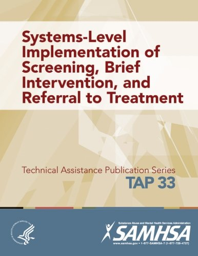 Systems-Level Implementation of Screening, Brief Intervention, and Referral to Treatment (Tap 33) (Service Implementation Level)
