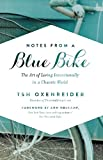 img - for Notes from a Blue Bike: The Art of Living Intentionally in a Chaotic World book / textbook / text book