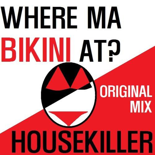 Where Ma Bikini At? (Original Mix)