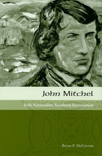John Mitchel: Irish Nationalist, Southern Secessionist
