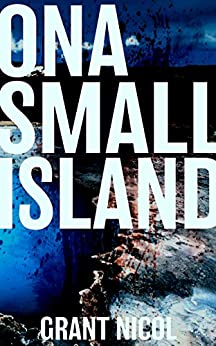 On A Small Island (The Grímur Karlsson Mysteries Book 1) by [Nicol, Grant]