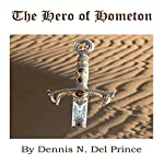 The Hero of Hometon | Dennis N. Del Prince