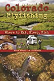 Colorado Fly Fishing: Where to Eat, Sleep, Fish