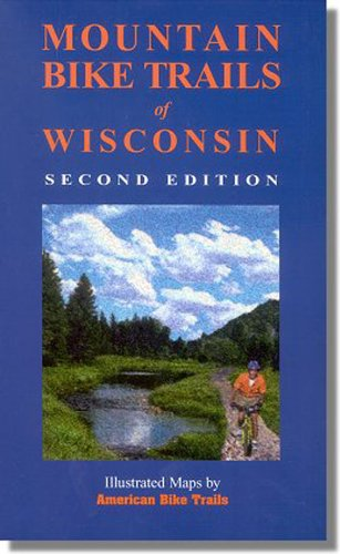 (Mountain Bike Trails of Wisconsin (Illustrated Bicycle Trails Book Series))