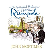 The Anti-Social Behaviour of Horace Rumpole | John Mortimer
