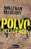 Amazon.com: Polvo y decadencia (Ruina y putrefacción nº 2) (Spanish Edition) eBook : Maberry, Jonathan: Kindle Store