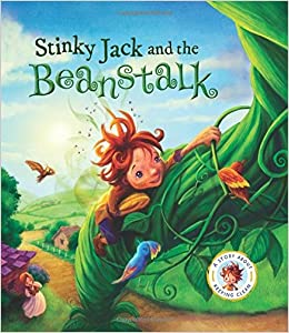 Fairytales Gone Wrong: Stinky Jack and the Beanstalk: A Story ...