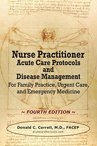 Nurse Practitioner Acute Care Protocols and Disease Management - FOURTH EDITION: For Family Practice, Urgent Care, and Emergency Medicine
