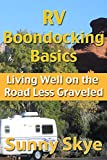 Search : RV Boondocking Basics: Living Well on the Road Less Graveled