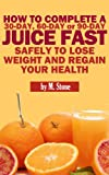 60 day juice fast - How to Complete a 30, 60 or 90-day Juice Fast Safely to Lose Weight and Regain your Health