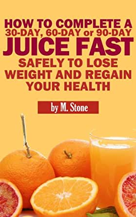 juice fasting to lose weight fast