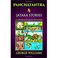 Panchatantra & Jataka Stories : A Collection of Evergreen Tales of India