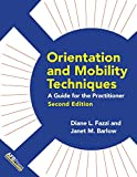 img - for Orientation and Mobility Techniques: A Guide for the Practitioner book / textbook / text book