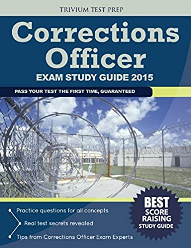 corrections officer exam study guide 2015 corrections officer exam rh amazon com correctional officer study guide california correctional officer study guide